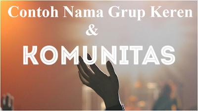 20+ Contoh Nama Grup Keren Untuk Geng, Komunitas, Whatsapp, dan Kelas
