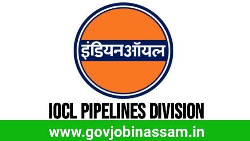 IOCL Pipelines Division Recruitment 2018-2019, govjobinassam