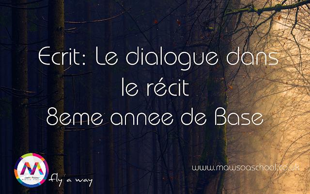 Ecrit Le Dialogue Dans Le Recit 8eme Annee De Base Texte