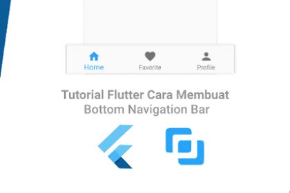 Tutorial Flutter Cara Membuat Bottom Navigation Bar