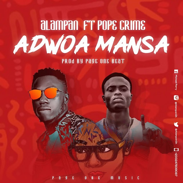 Alampan ft pope crime-Adwoa Mansah(Prod by page one)