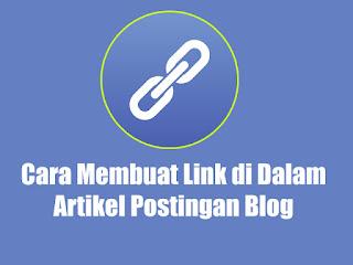 Cara Membuat Link Pada Artikel Postingan Bloga