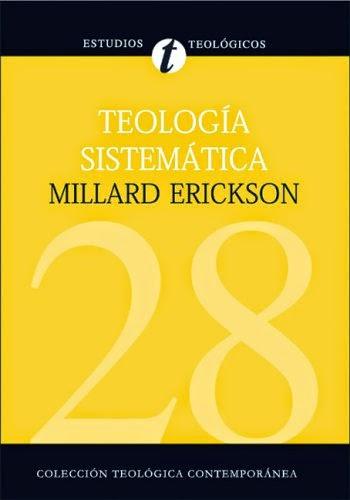 Millard Erickson-Teología Sistemática-