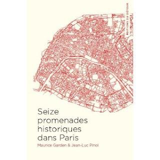 16 promenades historiques dans Paris de Maurice Garden & Jean-Luc Pinol