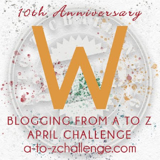 #AtoZChallenge 2019 Tenth Anniversary blogging from A to Z challenge letter W