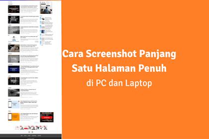 7 Cara Screenshot Satu Halaman Penuh di PC dan Laptop