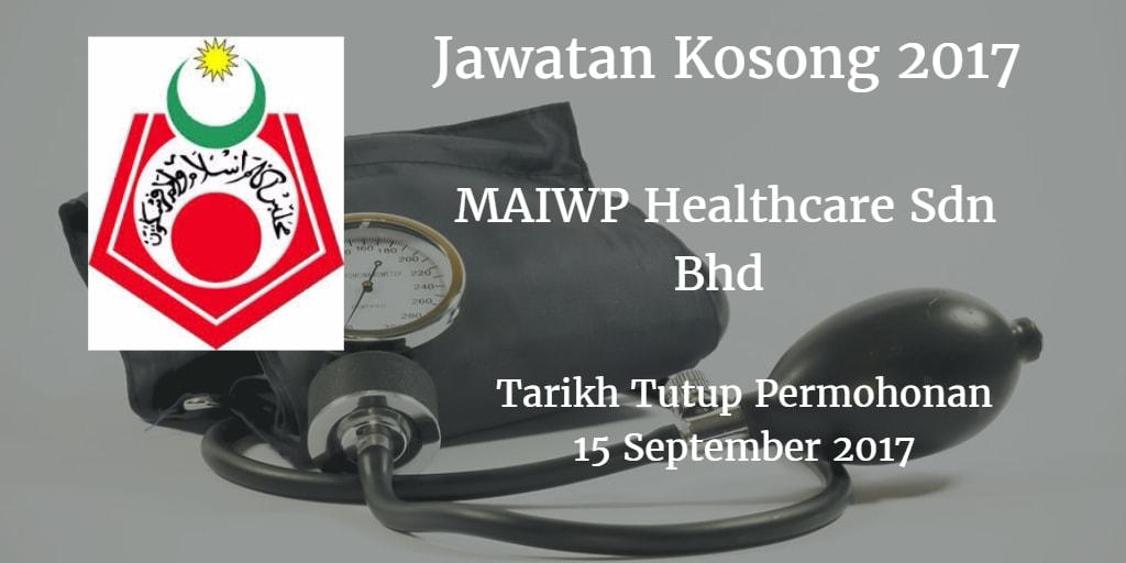 Jawatan Kosong MAIWP Healthcare Sdn Bhd 15 September 2017