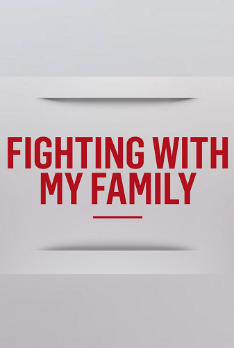 Film Fighting With My Family 2018