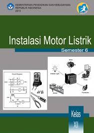Download  Buku Paket Instalasi Motor Listrik Semester 6 SMK Kelas XII Kurikulum 2013 .PDF - Cerpen45