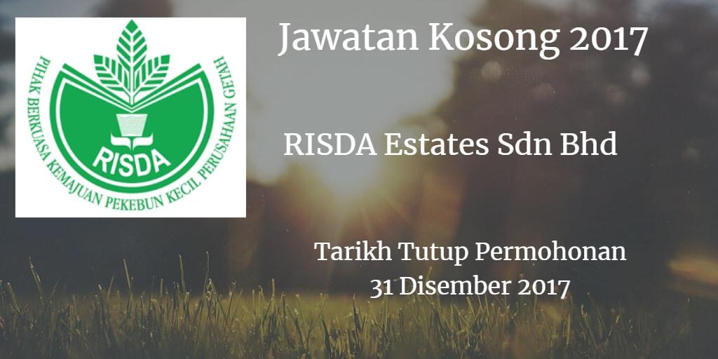 Jawatan Kosong RISDA Estates Sdn Bhd 31 Disember 2017