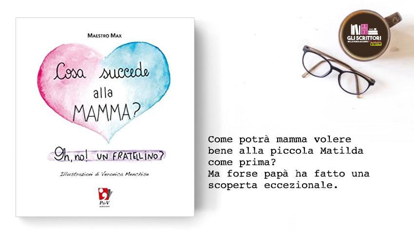 Cosa succede alla mamma?, un libro per bambini di Massimiliano Sonsogno e Veronica Menchise