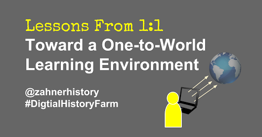 Lessons From 1:1 | Toward a One-to-World Learning Environment