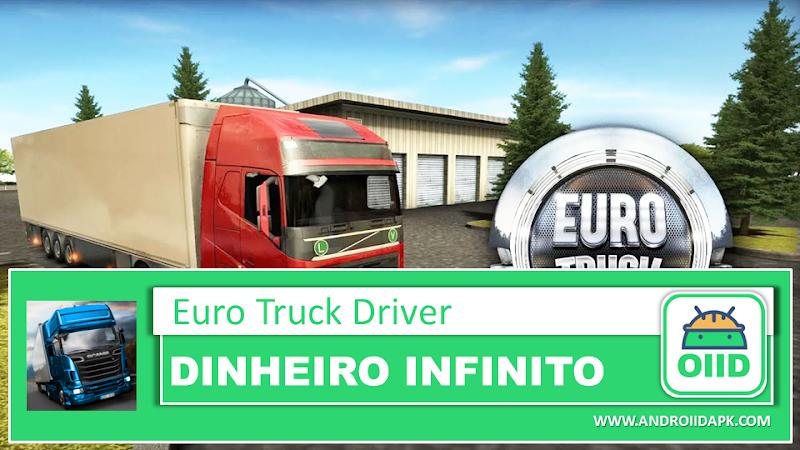 Euro Truck Driver v2.6.0 – APK MOD HACK – Dinheiro Infinito