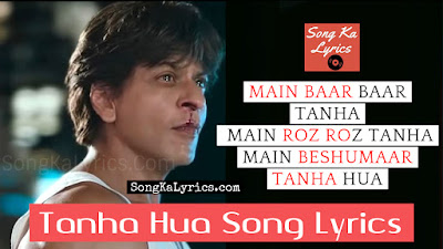 tanha-hua-song-lyrics-hindi-from-movie-zero-2018-shahrukh-khan