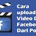 Cara upload Video Di Facebook Dari Ponsel