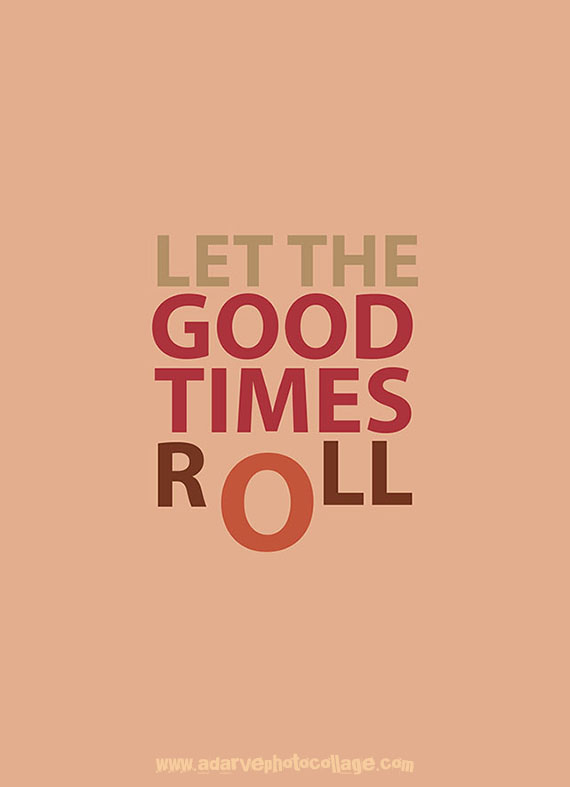 motivational quote poster let the good time roll