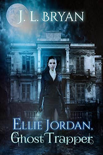 Ellie Jordan, Ghost Trapper, a paranormal mystery by J. L. Bryan