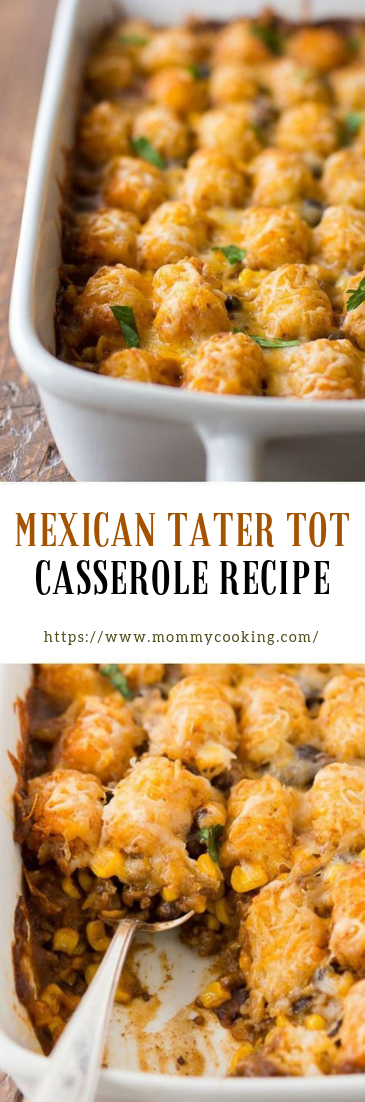 MEXICAN TATER TOT CASSEROLE RECIPE #dinnerrecipe #casserole