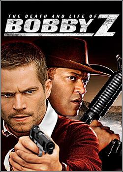 A Morte e a Vida de Bobby Z Dublado (2007)