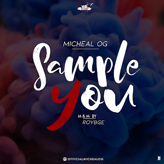 Music - Micheal OG - SAMPLE YOU