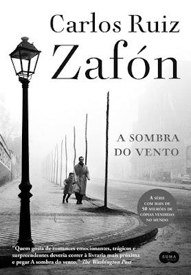 A sombra do vento (O Cemitério dos Livros Esquecidos, vol. 1), de Carlos Ruiz Zafón
