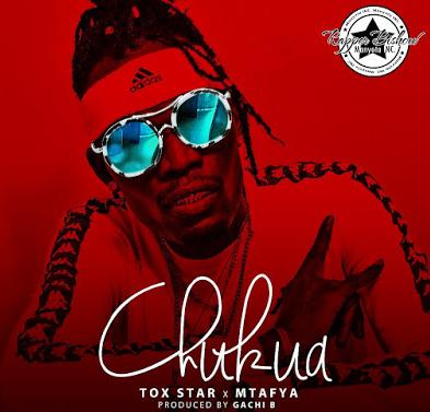Tox Star Ft Mtafya - CHUKUA  Download Mp3