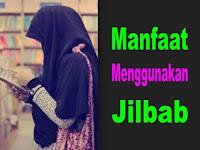Manfaat Menggunakan JILBAB Bagi Wanita Muslimah