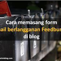 Cara memasang form email berlangganan Feedburner di blog