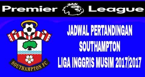 Jadwal Pertandingan Southampton di Liga Inggris musim 2017/2018
