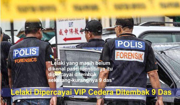 [Video] Lelaki Dipercayai VIP Cedera Ditembak 9 Das