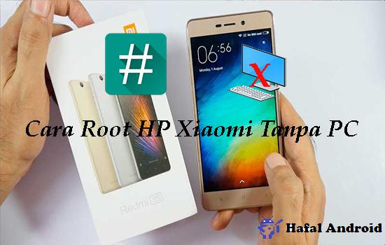 11 Cara Root HP Xiaomi Semua Tipe Lengkap!