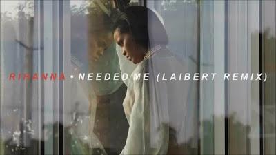 Rihanna - Needed Me ( Laibert #Remix )