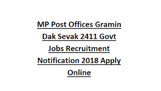 MP Post Offices Gramin Dak Sevak 2411 Govt Jobs Recruitment Notification 2018 Apply Online
