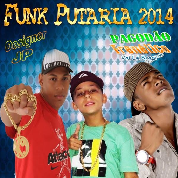 Seleção de Funk Putaria 2014 - Pagodão Frenético