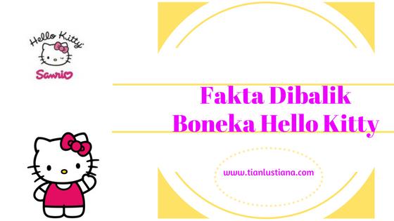 Fakta Dibalik Boneka Hello Kitty
