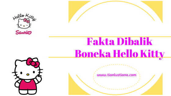 Fakta Dibalik Boneka Hello Kitty