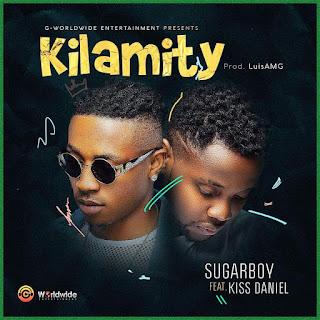 Sugarboy Feat. Kiss Daniel - Kilamity
