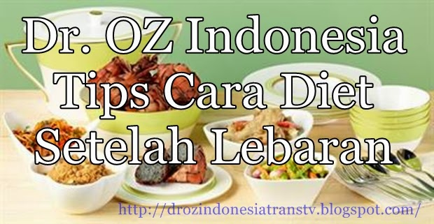 Tips Diet Saat lebaran ala Dr. Oz