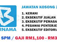 JAWATAN KOSONG TERKINI DI BERNAMA - MIN. SPM / GAJI RM1,100.00 - RM3,500.00