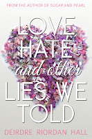 Love Hate and Other Lies We Told by Deirdre Riordan Hall