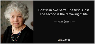 Famous Quotes About Life Changes: grief is in two parts, the first is loss the second is the remaking of life