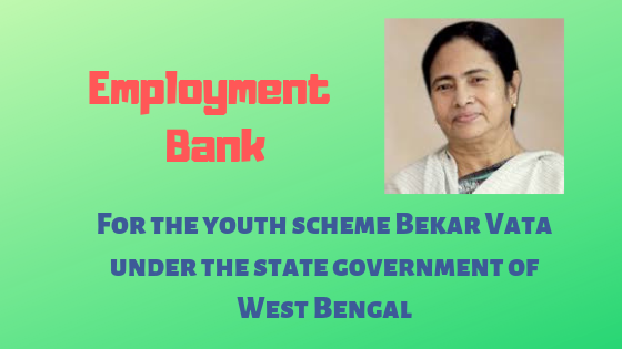 For the youth scheme Bekar Vata  under the state government of West Bengal