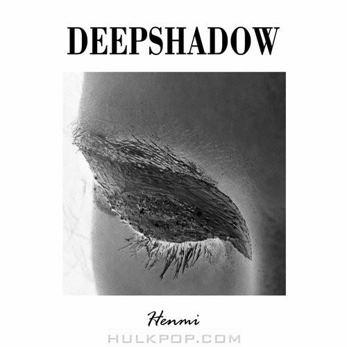 Henmi – DEEP SHADOW – EP