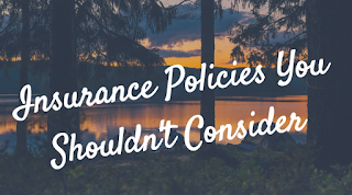 Insurance Policies You Shouldn't Consider In 2017