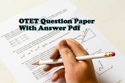 OTET Question Paper With Answer Pdf Download (2013 to 2018) Free Study Materials