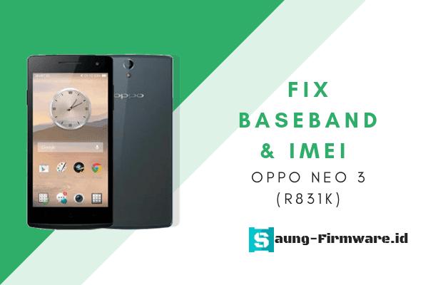 Cara Fix Baseband Dan Imei Oppo Neo 3 (R831k) menggunakan fimware bin