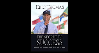 The secret of success by Eric Thomas