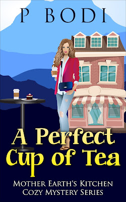 A Perfect Cup of Tea Mother Earth's Kitchen Series Book 1