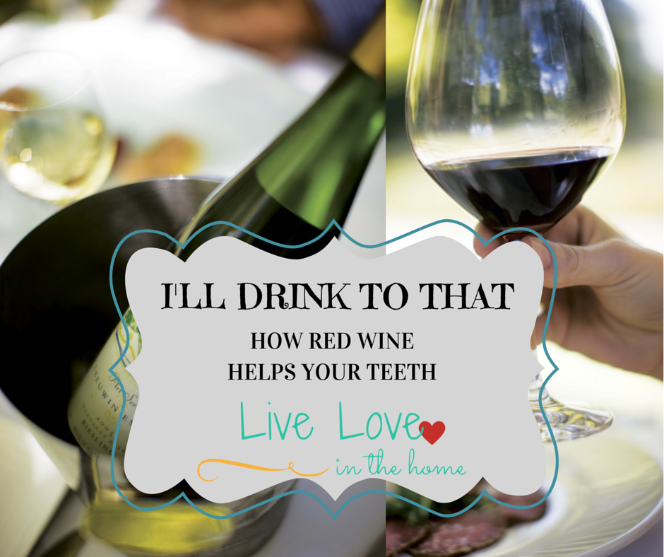 I'll Drink to That - How Red Wine Helps Your Teeth