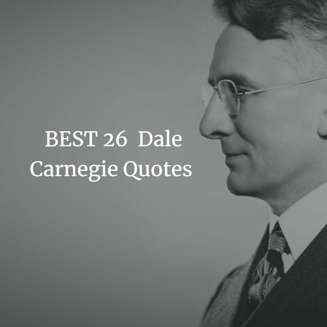 Top Dale Carnegie Quotes 25  Motivational